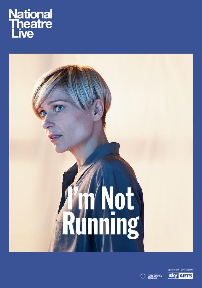 NT Live - I'm Not Running