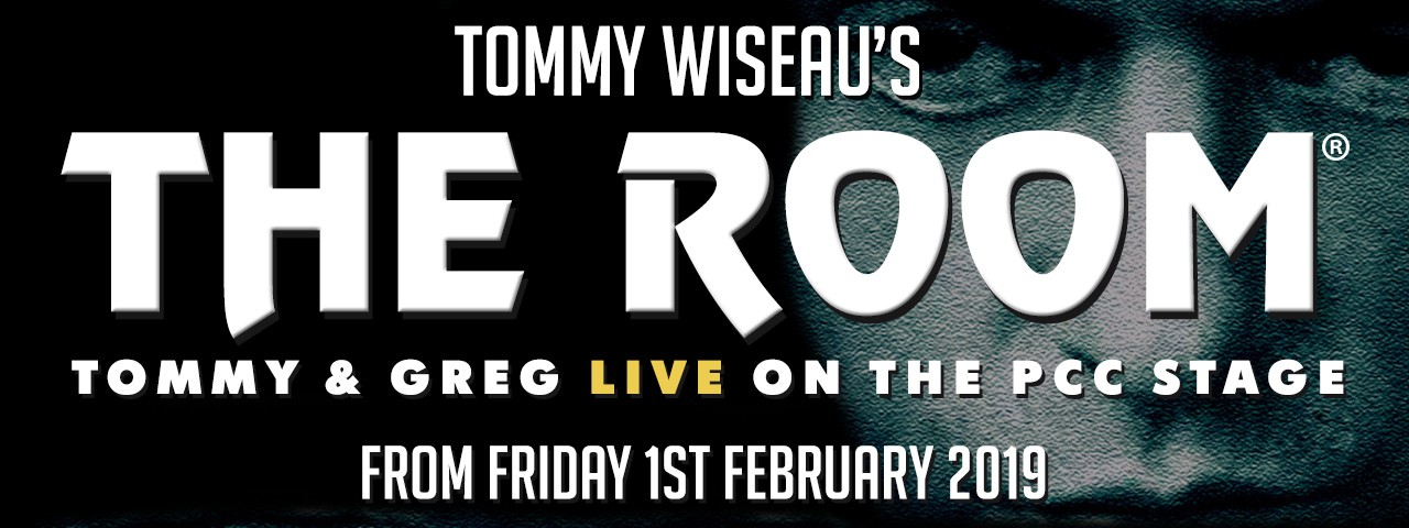 THE ROOM • with TOMMY WISEAU + GREG SESTERO LIVE ON STAGE!