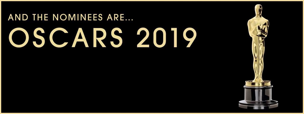 AND THE NOMINEES ARE... OSCARS 2019