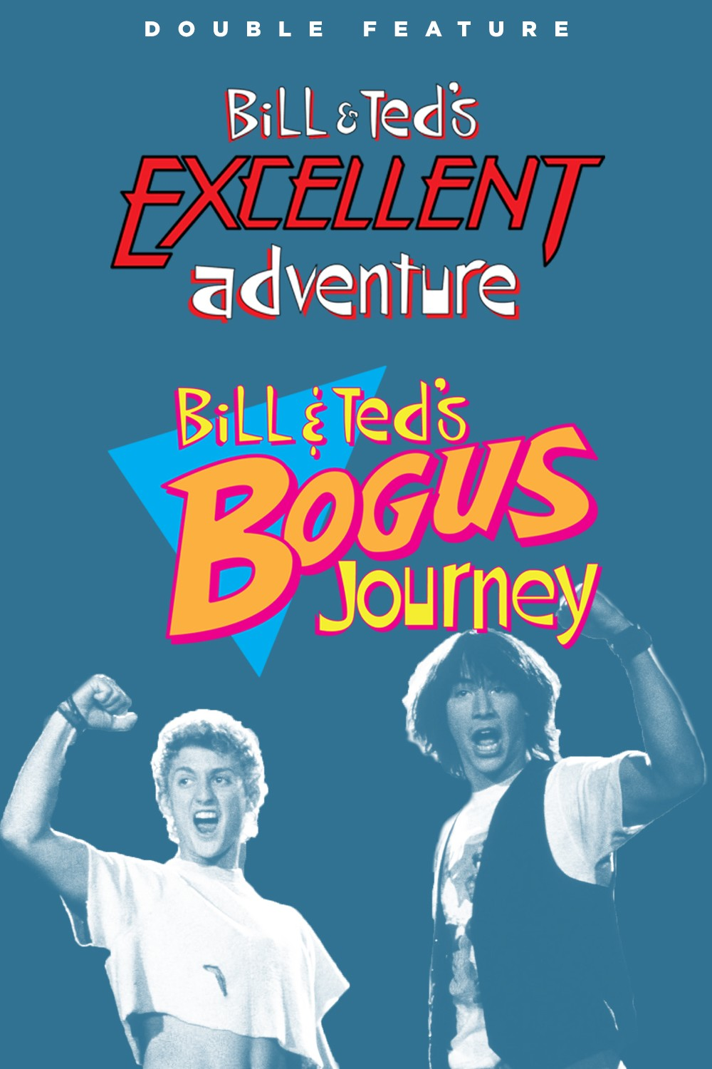 BILL + TED DOUBLE FEATURE