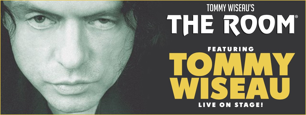 THE ROOM with TOMMY WISEAU LIVE ON STAGE!