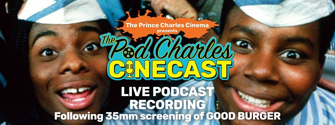 GOOD BURGER presented by The Pod Charles Cinecast