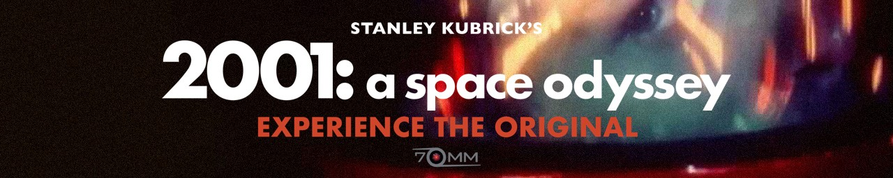 2001 : A SPACE ODYSSEY [70mm]