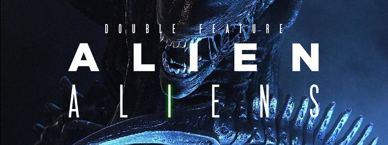 ALIEN [Theatrical Cut] + ALIENS [Director's Cut] • Double Feature