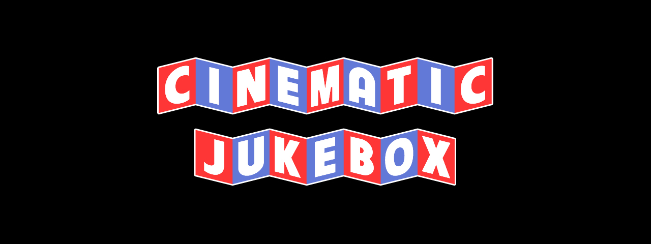 CINEMATIC JUKEBOX