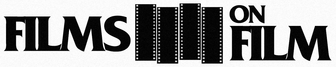 FILMS ON FILM - 35mm and 70mm Presentations