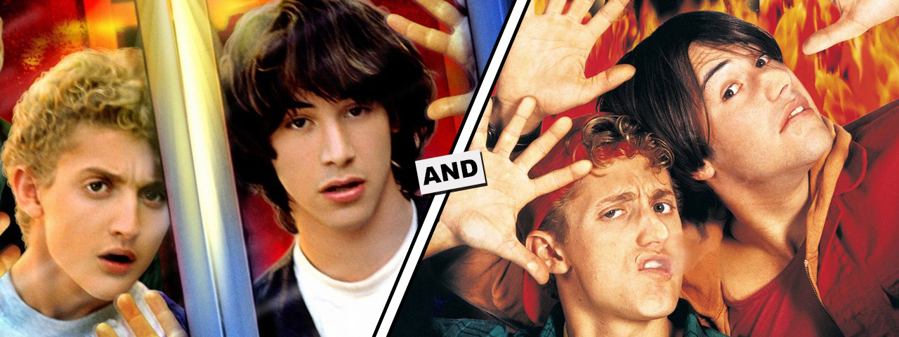 BILL + TED - DOUBLE FEATURE