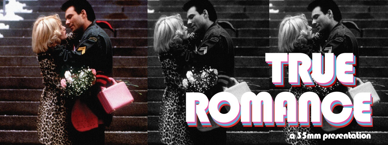 TRUE ROMANCE on 35mm!