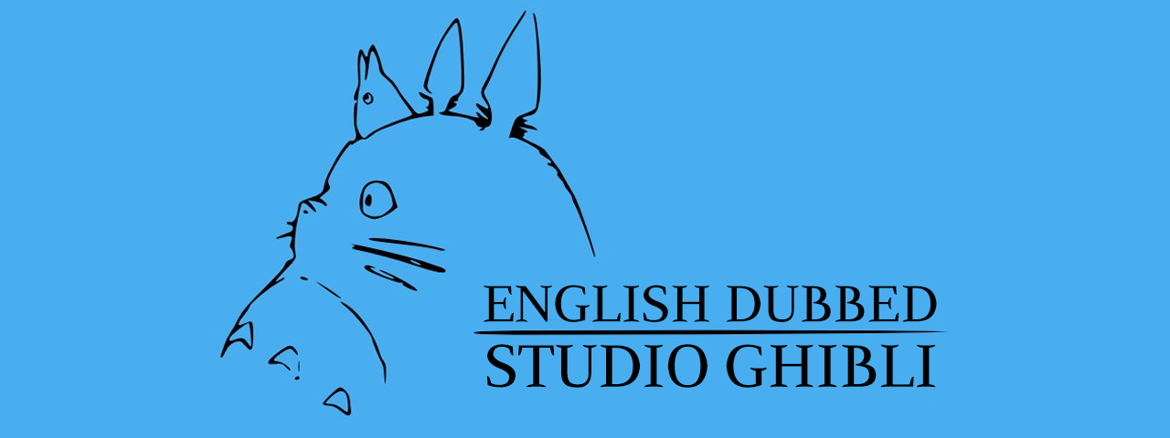 STUDIO GHIBLI FOREVER • ENGLISH DUBBED