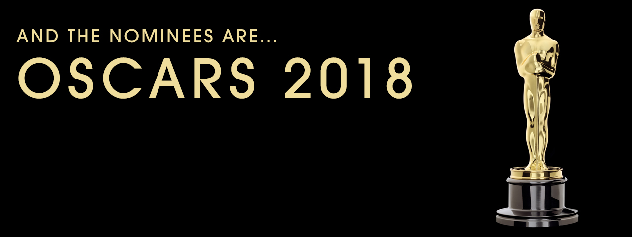 AND THE NOMINEES ARE... OSCARS 2018