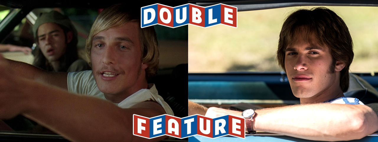 DAZED AND CONFUSED 'n' EVERYBODY WANTS SOME!! • 420 DOUBLE FEATURE