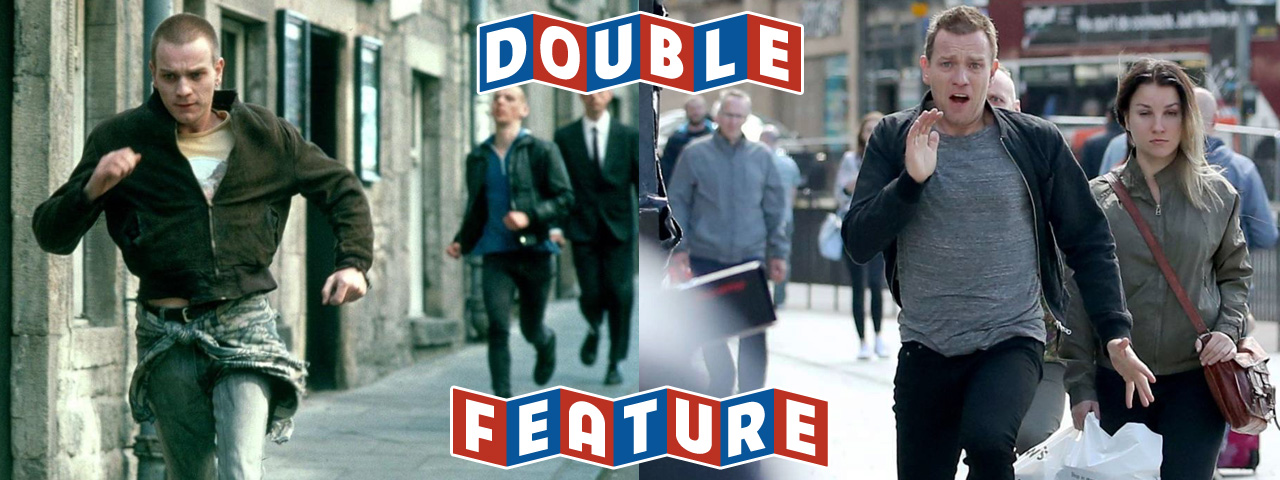 TRAINSPOTTING + T2: TRAINSPOTTING • DOUBLE FEATURE