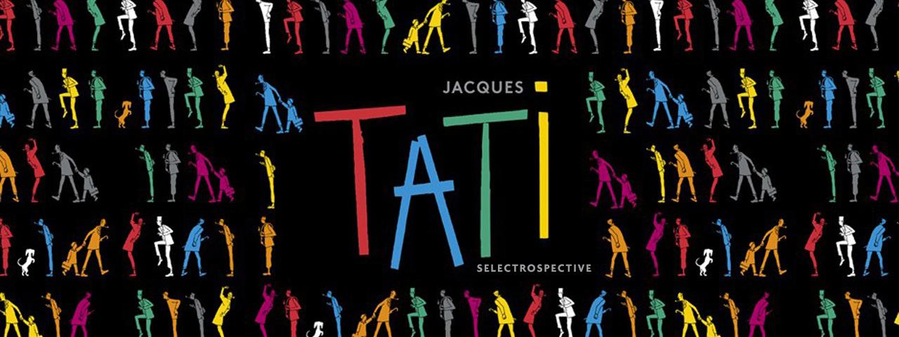 JACQUES TATI Selectrospective