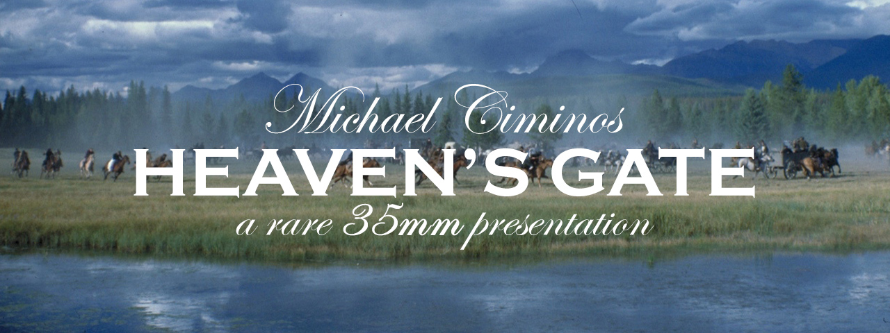 HEAVEN'S GATE • a rare 35mm presentation