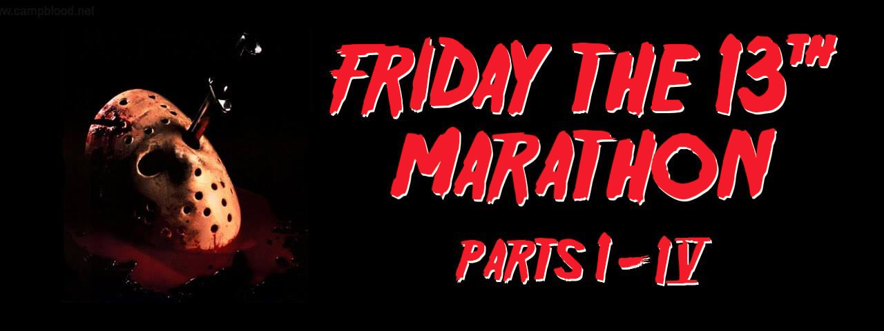 FRIDAY THE 13TH • MINI-THON • PART I - IV