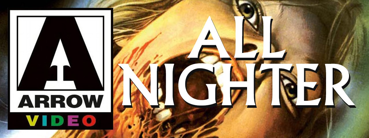 ARROW VIDEO ALL-NIGHTER