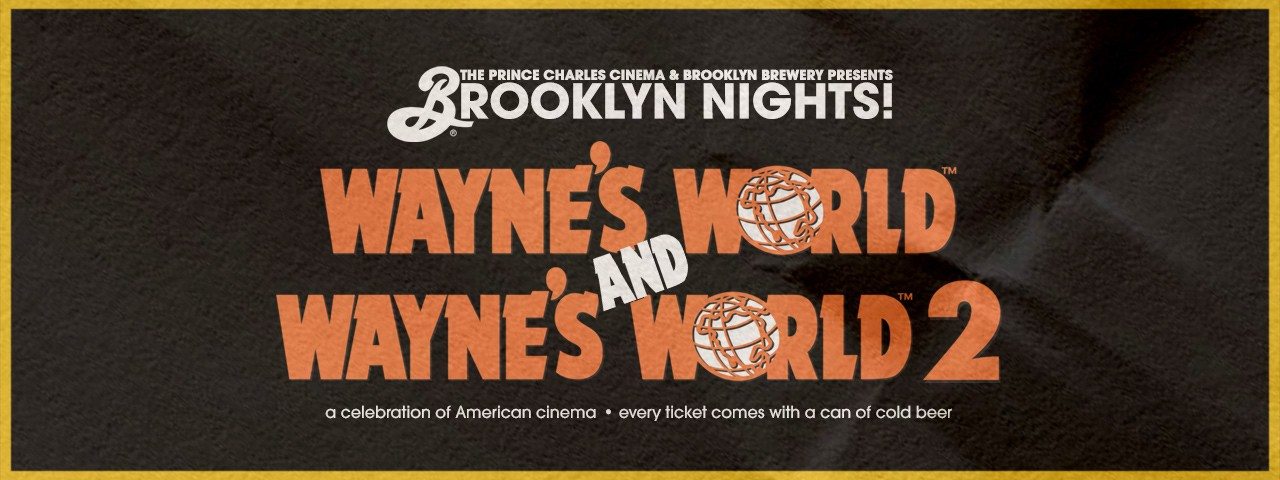 WAYNE'S WORLD 1 & 2 • Brooklyn Nights 35mm Double Feature