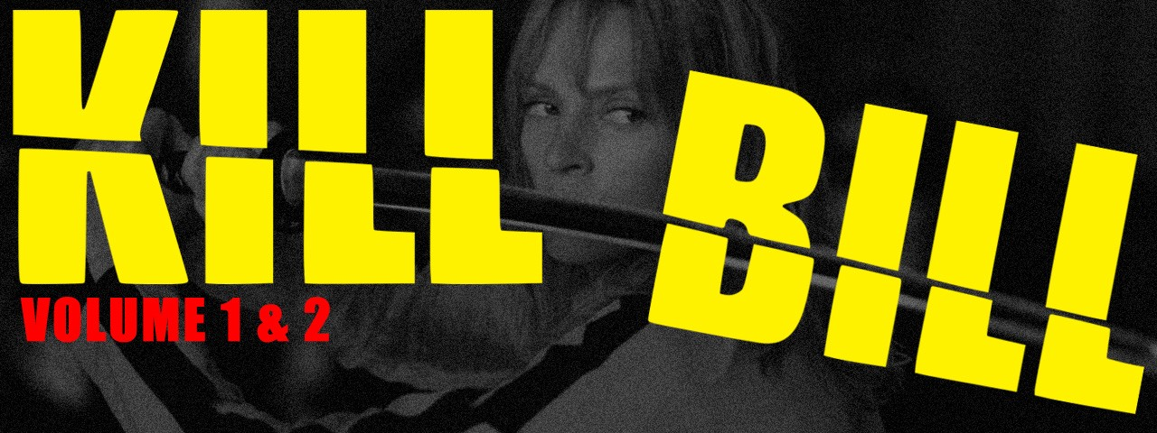 KILL BILL : VOL 1 & 2 • Double Feature