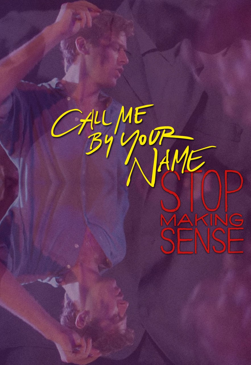 CALL ME BY YOUR NAME & STOP MAKING SENSE