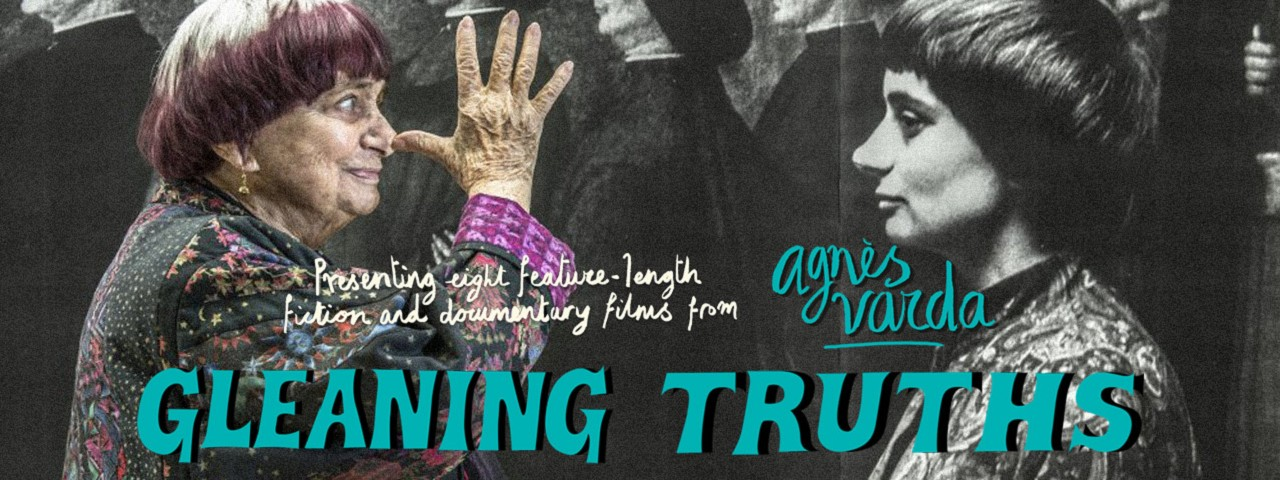 AGNÈS VARDA: GLEANING TRUTHS