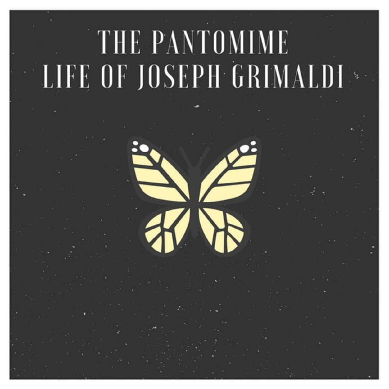 The Pantomime Life of Joseph Grimaldi