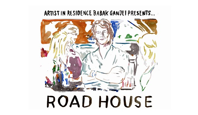 Road House presented by Babak Ganjei