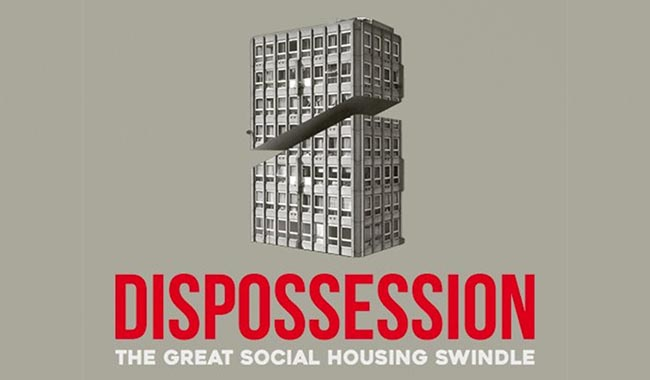 Dispossession: The Great Social Housing Swindle + QA