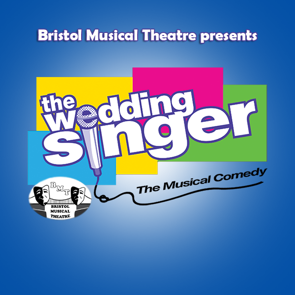 Bristol Musical Theatre presents:           The Wedding Singer