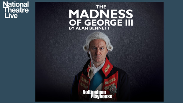 National Theatre Live - The Madness of George III