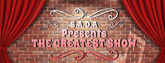 S.A.D.A presents The Greatest Show