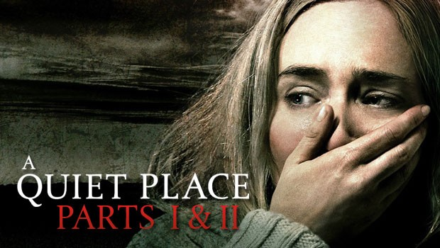 A Quiet Place Parts I & II