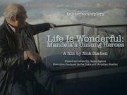 Life is Wonderful - Mandela's Unsung Heroes