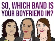 So, Which Band Is Your Boyfriend In?
