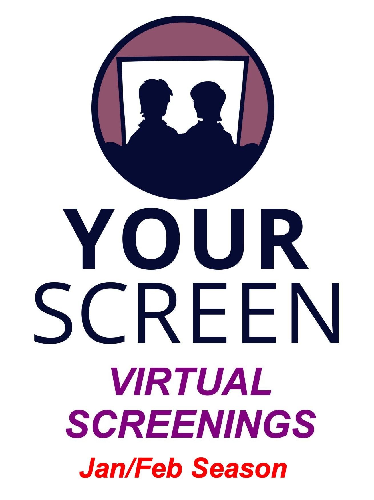 Virtual Screenings - YOURSCREEN - Jan/Feb Season