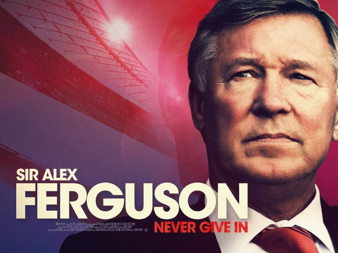 Alex Ferguson: Never Give In